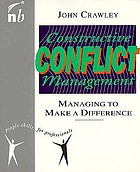Constructive conflict management : managing to make a difference