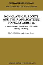 Non-Classical Logics and their Applications to Fuzzy Subsets : a Handbook of the Mathematical Foundations of Fuzzy Set Theory