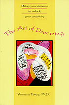 The art of dreaming : using your dreams to unlock your creativity