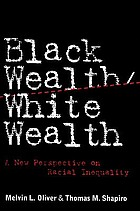 Black wealth/white wealth : a new perspective on racial inequality