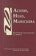 Achebe, Head, Marechera : on power and change in Africa