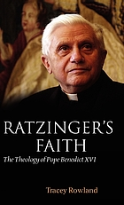 Ratzinger's faith : the theology of Pope Benedict XVI