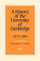 A history of the University of Cambridge. Vol. 4, 1870-1990