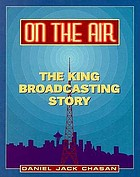 On the air : the King Broadcasting story