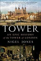 Tower : an epic history of the Tower of London