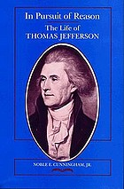 In pursuit of reason : the life of Thomas Jefferson