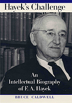 Hayek's challenge : an intellectual biography of F.A. Hayek