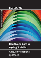 Health and care in ageing societies : a new international approach
