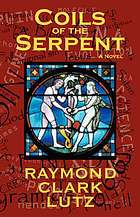Coils of the serpent : a novel