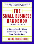 The small business handbook : a comprehensive guide to starting and running your own business