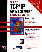 MCSE. TCP/IP for NT Server 4 study guide