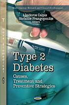 Type 2 diabetes : causes, treatment and preventive strategies