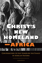 Christ's new homeland - Africa : contribution to the Synod on the Family by African pastors