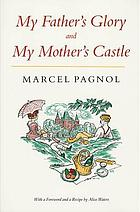 My father's glory ; and, My mother's castle : memories of childhood