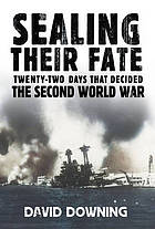 Sealing their fate : twenty-two days that decided the Second World War