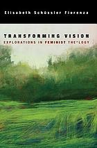 Transforming vision : explorations in feminist the*logy