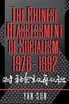 The Chinese reassessment of socialism 1976-1992