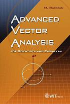 Advanced vector analysis for scientists and engineers