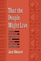 That the people might live : Native American literatures and Native American community