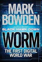 Worm : the first digital world war