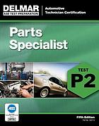 Automotive technician certification. Parts specialist, test P2.
