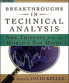 Breakthroughs in technical analysis : new thinking from the world's top minds