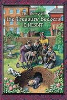 The story of the treasure seekers : being the adventures of the Bastable children in search of a fortune