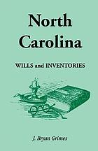 North Carolina wills and inventories, copied from original and recorded wills and inventories in the office of the Secretary of State