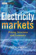 Electricity markets : pricing, structures and economics