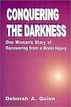 Conquering the darkness : one woman's story of recovering from a brain injury