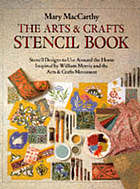 The arts & crafts stencil book : stencil designs to use around the home inspired by William Morris and the Arts & Crafts Movement