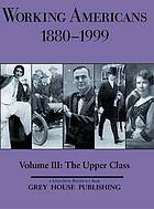 Working Americans, 1880-1999. Volume III : the upper class