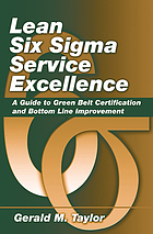 Lean six sigma service : a guide to green belt certification and bottom line improvement