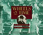 Wheels of time : a biography of Henry Ford