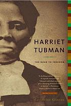 Harriet Tubman : the road to freedom