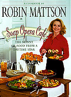 Soap opera café : the skinny on food from a daytime star