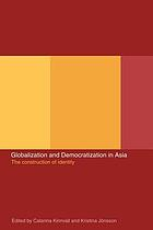 Globalization and democratization in Asia : the construction of identity
