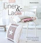 Linen and lace : simple-to-sew homestyle charm using new and vintage lace