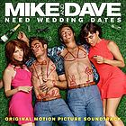 Mike and Dave need wedding dates : original motion picture soundtrack.