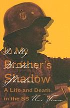 In my brother's shadow : a life and death in the SS