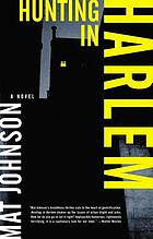 Hunting in Harlem : a novel