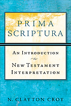 Prima Scriptura : an introduction to New Testament interpretation