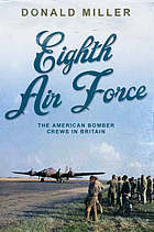 Eighth air force : the American bomber crews in Britain
