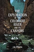 The exploration of the Colorado River and its canyons.