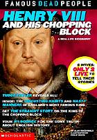 Henry VIII and his chopping block
