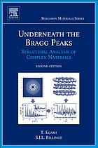 Underneath the Bragg peaks : structural analysis of complex materials
