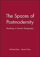 The spaces of postmodernity : readings in human geography