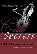 Cello secrets : over 100 performance strategies for the advanced cellist
