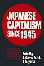 Japanese capitalism since 1945 : critical perspectives