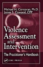 Violence assessment and intervention : the practitioner's handbook